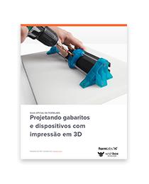 Projetando gabaritos e ferramentas com impressora 3D